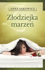 I cz. trylogii – Złodziejka marzeń – wydanie II poprawione I część trylogii kociewskiej