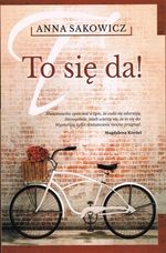 II część trylogii – To się da! II część trylogii kociewskiej (premiera 02.02.2016 r.)